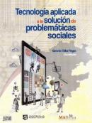 Tecnología aplicada a la solución de problemáticas sociales