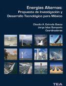 Energías Alternas: Propuesta de Investigación y Desarrollo Tecnológico para México